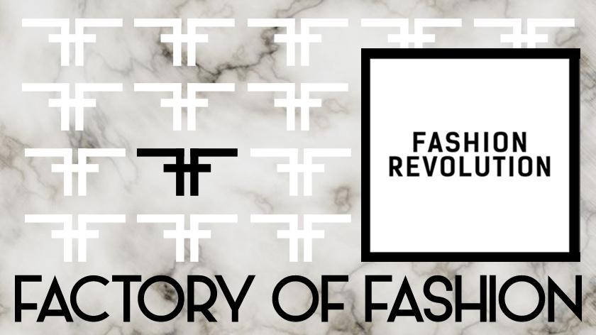 FACTORY OF FASHION - Fashion Revolution Day 2015